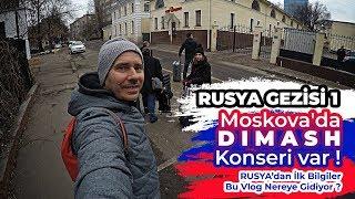 Rusya Gezisi 1 - Moskova'da Dimash Konseri Var ! Rusya'dan İlk Bilgiler , Bu Vlog Nereye Gidiyor ?