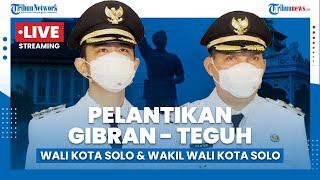 LIVE: Pelantikan Wali Kota dan Wakil Wali Kota Solo Gibran Rakabuming dan Teguh Prakosa