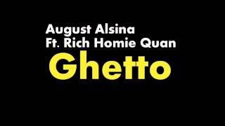 August Alsina - Ghetto Ft. Rich Homie Quan