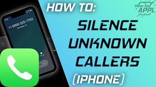HOW TO: Silence Unknown Callers (iPhone)