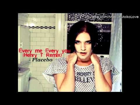 PLACEBO - Every Me Every You (Henry T Remix) HQ