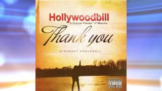 Hollywoodbill-- Thank you  ft. Chanter Farmer ' n' Mascha