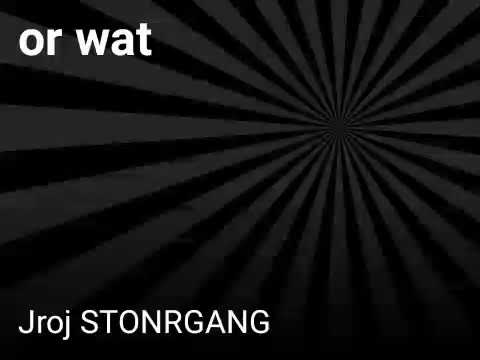 Or wat (JROJ) STONERGANG