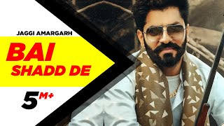 Bai Shadd De (Official Video)| Jaggi Amargarh | Western Pendu | Robby Singh| Latest Punjabi Song2020