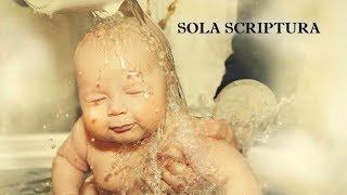 Sola Scriptura 10 Крещение