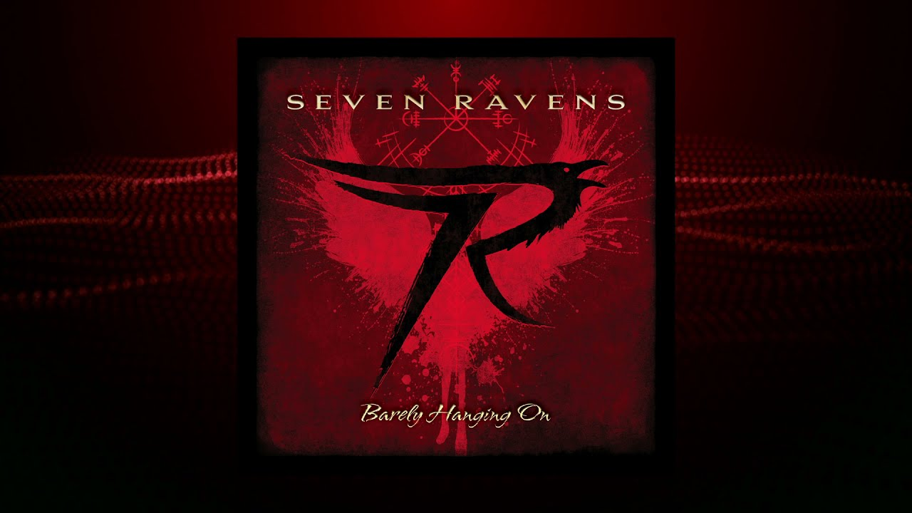 SEVEN RAVENS - Wouldn't Change A Thing