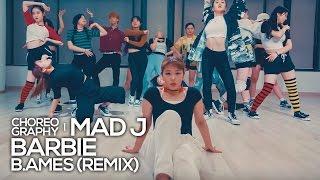 B.Ames - Barbie Voguing remix : Mad J Choreography [댄스]