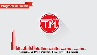 Shanahan & Rob Fion feat. Tima Dee - One Night