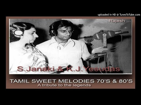 SWEET MELODIES   TAMIL  S JANAKI & K J YESUDAS   70's & 80's