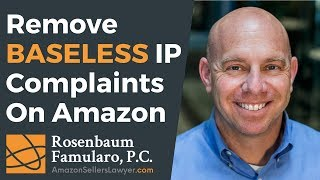 Remove BASELESS IP Complaints Received From Other Amazon Sellers And Brands