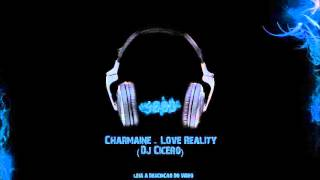 Charmaine - Love Reality (Dj Cicero)