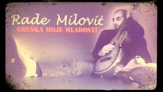 RADE MILOVIĆ - Greška moje mladosti (HQ Audio)