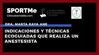 Indicaciones y Técnicas Ecoguiadas que realiza un Anestesista - Dra. Marta Raya Ane