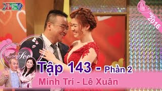 Love for hate but finally his wife followed him to the palace Minh Tri - Le Xuan | VCS 143 😝