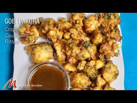 Gobi Pakoras (Crispy Cauliflower Fritters) Recipe by Manjula