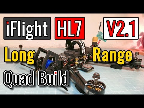 iFlight HL7 V2.1 - Long Range Quad Build