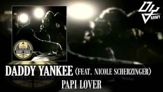 Daddy Yankee - Papi Lover - Feat. Nicole Scherzinger - El Cartel III The Big Boss