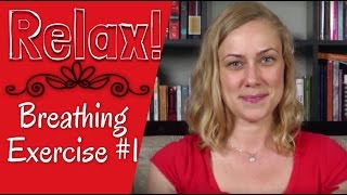 RELAX!!!!! Breathing exercise #1