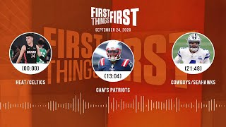 Heat/Celtics, Cam's Patriots, Cowboys/Seahawks preview (9.24.20)   FIRST THINGS FIRST Audio Podcast