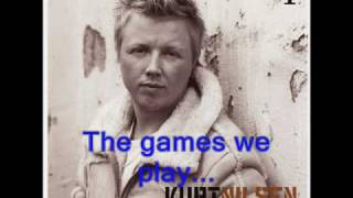 Kurt Nilsen - Games we play (with lyrics)