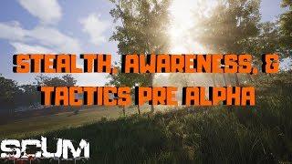 SCUM Stealth Camo Awareness and Tactics Pre Alpha - Developer Video