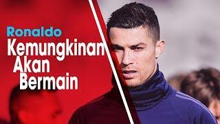 Kondisi Berangsur Membaik, Juventus Kemungkinan Mainkan Cristiano Ronaldo saat Hadapi Ajax