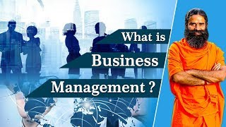 What is Business Management ? | Swami Ramdev