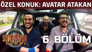 Avatar Atakan hangi yarışmacıyı kendisine benzetiyor? | 6. Bölüm | Survivor Taksi
