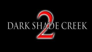 DARK SHADE CREEK 2  ON DVD
