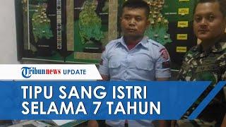 Pengakuan TNI Gadungan yang Tipu Istri 7 Tahun, Akui Malu Pulang karena Gagal Daftar TNI 4 Kali