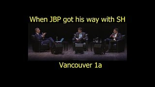 When Jordan Peterson Got His Way with Sam Harris: Vancouver 1a