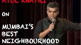 EIC Atul Khatri On Mumbais Best Neighbourhood