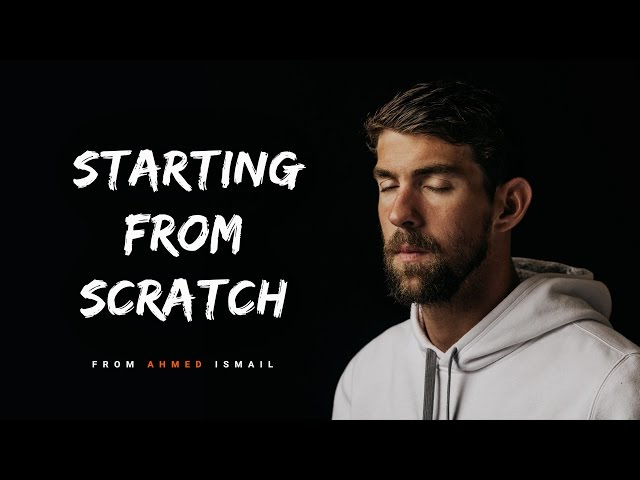 STARTING FROM SCRATCH - Motivational Video For 2018