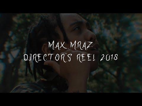 MAX MRAZ DIRECTOR´S REEL 2018