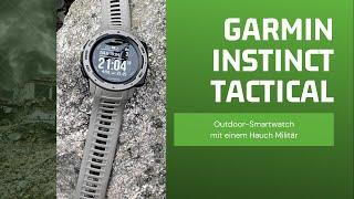 Garmin Instinct Tactical - Die Outdoor-Smartwatch mit einem Hauch Militär