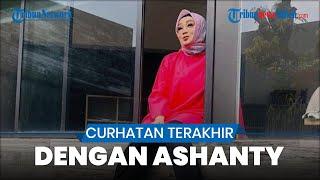 Ashanty Unggah Curhatan Terakhir Rina Gunawan dengan Dirinya, Sama-sama Berjuang untuk Sembuh