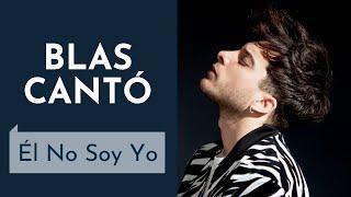 Blas Cantó - Él no soy yo (Lyrics English and Spanish)