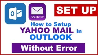 How to setup Yahoo Mail in Microsoft Outlook 2010,2013 Without any Error Setting Yahoo in Outlook