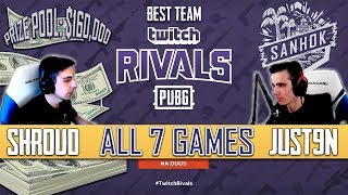 SHROUD and JUST9N - ALL 7 GAMES of TWITCH RIVALS DUOS PUBG Tournament 2018 June ($160k)