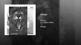 Alonzo   Amigo (DJ Spike Miller)
