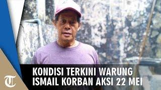 Kondisi Warung Milik Ismail, Korban Tragedi 21-22 Mei 2019