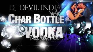 DJ Devil India - Char Bottle Vodka (Trap Step Mix)  - RAGINI MMS 2