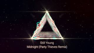 Still Young - Midnight (Party Thieves Remix)