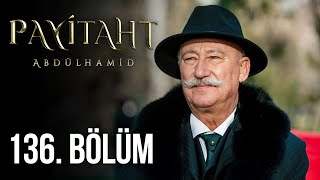 Payitaht Abdulhamid episode 136 with English subtitles Full HD