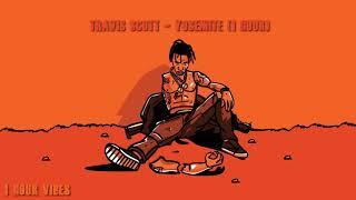 Travis Scott   YOSEMITE (1 Hour)