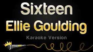 Ellie Goulding   Sixteen (Karaoke Version)
