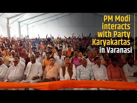 PM Modi interacts with Party Karyakartas in Varanasi