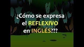 Inglés Americano - Expresando el Reflexivo (Lección 85)