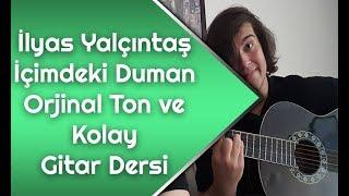 İlyas Yalçıntaş - İçimdeki Duman Orjinal Ton Gitar Dersi  - Gitarda Nasıl Çalınır