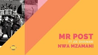 MR POST FT Joe Shirimani -NWA MZAMANI (OFFCIAL VIDEO)